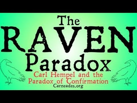 The Raven Paradox (Carl Hempel and the Paradox of Confirmation)