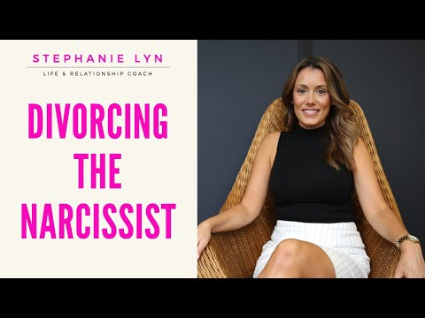 Divorcing A Narcissist - How to Keep Your Sanity | Stephanie Lyn Coaching