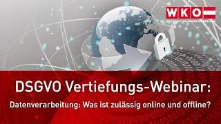 """DSGVO Vertiefungs-Webinar """"Datenverarbeitung: Was ist zulässig, online und offline"""""""