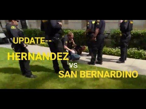 UPDATE!!  ON HERNANDEZ vs SAN BERNARDINO, probation officer slamming me to the ground