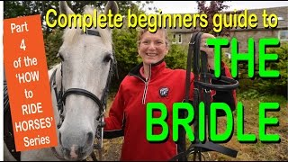 Part 4 The bridle The complete beginners guide from the series HOW to RIDE HORSES