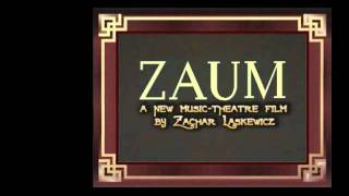 Opening from ZAUM - a new music-theatre film
