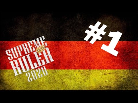 Supreme Ruler 2020 - The Fourth German Reich - Part 1