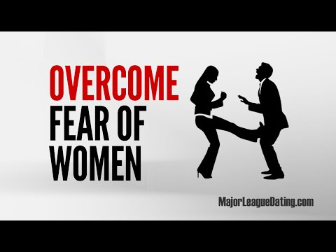 FAST DATING TIP - OVERCOME FEAR OF WOMEN - MAJORLEAGUEDATING.COM