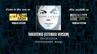 Michael Jackson -Threatened Extended (Unreleased Version)