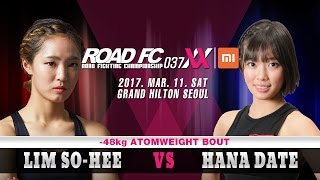 XIAOMI ROAD FC 037 XX Lim So-Hee(임소희) VS Hana Date(하나 데이트)