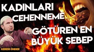 Kadınları Cehenneme götüren en önemli sebep: DİL / Kerem Önder