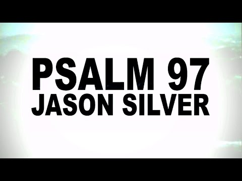 🎤 Psalm 97 Song with Lyrics - The Foundation of God's Home - Jason Silver [WORSHIP SONG]