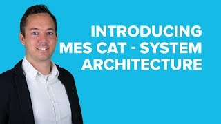 Introducing Mes Cat By T.con – System Architecture