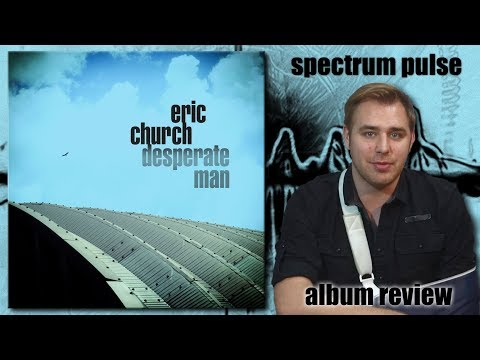 Eric Church - Desperate Man - Album Review