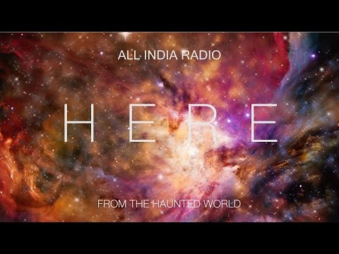 All India Radio - Here (from The Haunted World)