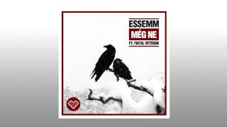 Essemm - MÉG NE ft. Fiatal Veterán (Official Audio)