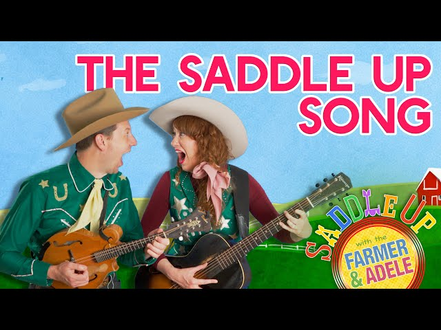 Saddle Up: The Saddle Up Song