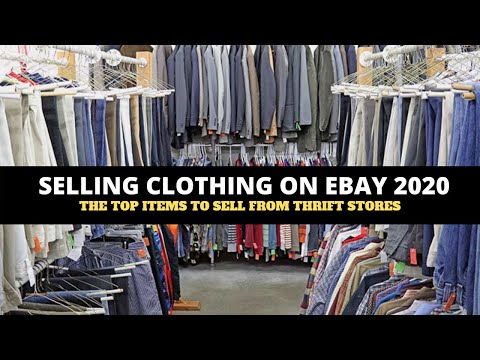 Selling Clothing on eBay in 2020 - Top Items That Sell Fast From Thrift Stores