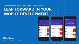 Visual Studio 2017 + Xamarin + Syncfusion: Leap Forward in Your Mobile Development!