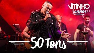 VITINHO - 50 Tons (Ao Vivo)