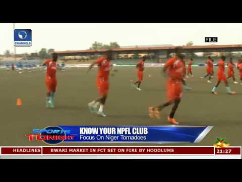 Know Your NPFL Club Focuses On Niger Tornadoes |Sports Tonight|