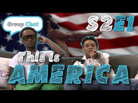 Rae Sremmurd React to 'This is America' GROUP CHAT S:2 EPISODE 1