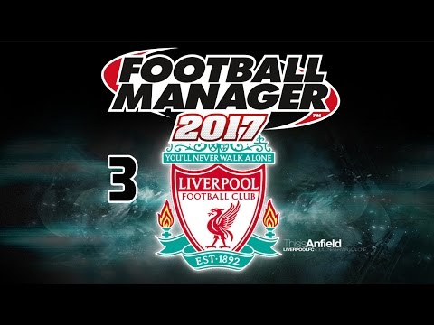 "FM17 Liverpool Career Mode - Episode 3 ""Mixed Results"""