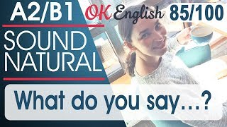 85/100 What do you say ? - Что скажешь? 🇺🇸 Sound Natural