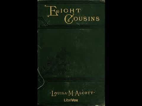 Eight Cousins By Louisa May ALCOTT Read By Clarica | Full Audio Book