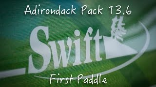Swift Adirondack Pack 13.6 First Paddle