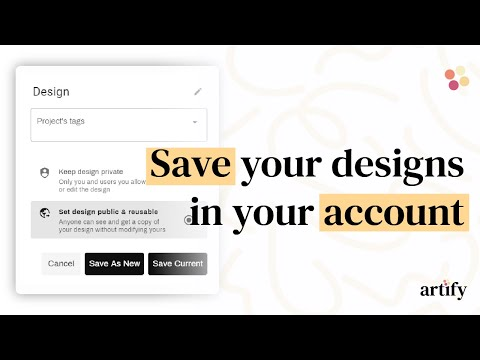 Save designs and edit whenever you want.