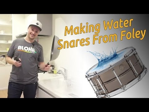 Making Water Snares From Foley Recordings [FREE DL]