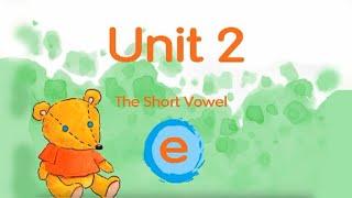 """Phonics Kids Level 4A Unit 2/4   short vowel """"e""""   ed en ell   eg et ess   end ent est eck"""