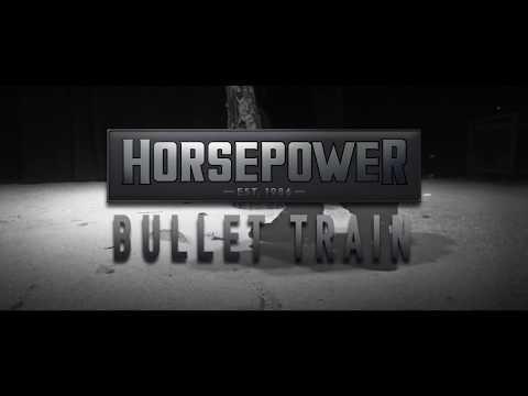 Horsepower - Bullet Train