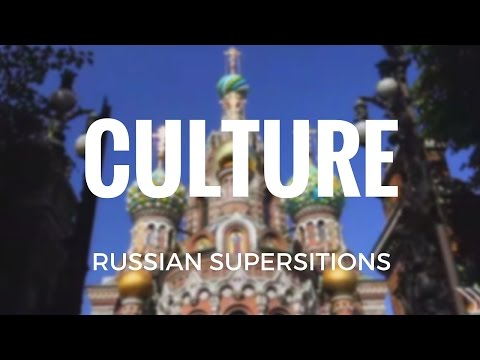 Culture - Russian Superstitions