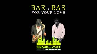 "BAR & BAR - For your love ""Soulfull mix"""