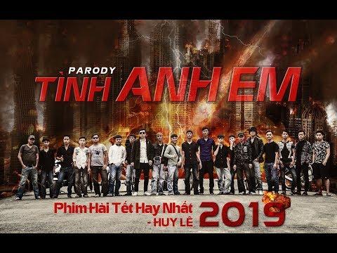 Phim Hài Tết 2019 | TÌNH ANH EM |  HUYLÊ (Parody) | Phim Hay Nhất Việt Nam
