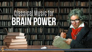 Classical Music for Brain Power - Beethoven, Mozart, Bach...