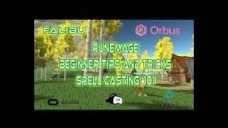 #OrbusVR | *SPOILERS* Runemage Spellcasting Tips/Class Overview (Beginner) | VR WIZARDRY