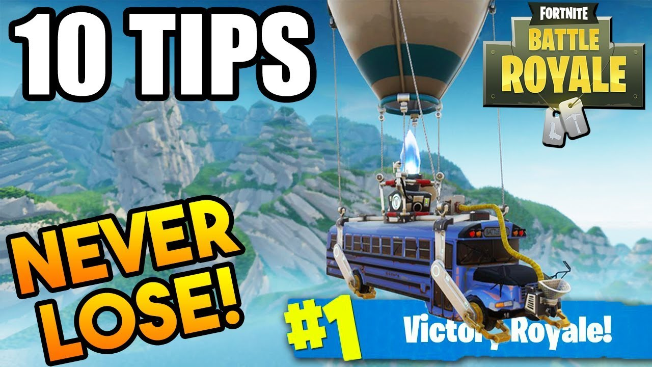 How To Win Fortnite Every Time Fortnite Battle Royale 10 Tips To