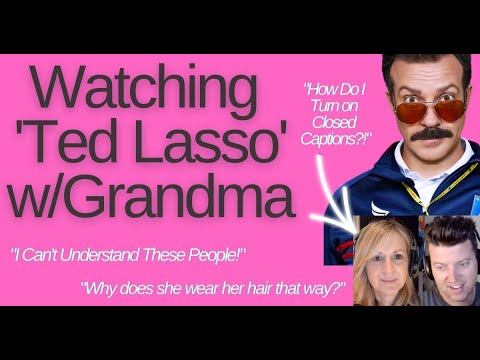Watching Ted Lasso with Grandma