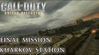 Call of Duty: United Offensive - Final Mission & Credits - Kharkov Station