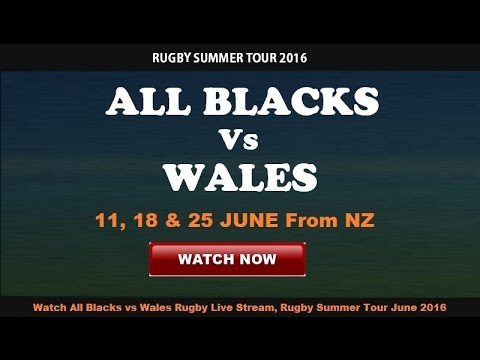 All Blacks vs Wales Live Stream Rugby International Game today HD Brodcast