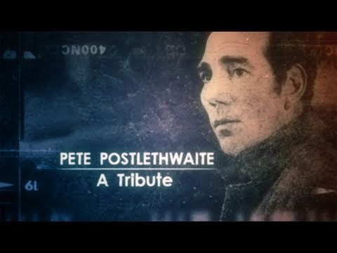 Pete Postlethwaite: A Tribute, p  BBC Two