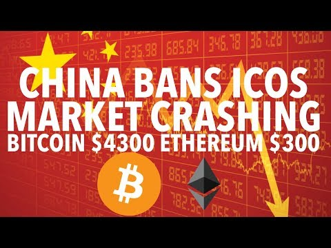China Bans Icos - Market Crashing As Investors Panic Sales | Bitcoin $4300 Ethereum $300