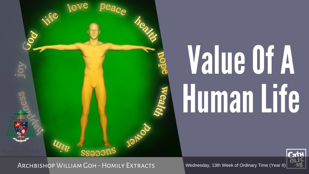 Value Of A Human Life - Homily by Archbishop William Goh (01 July 2020)