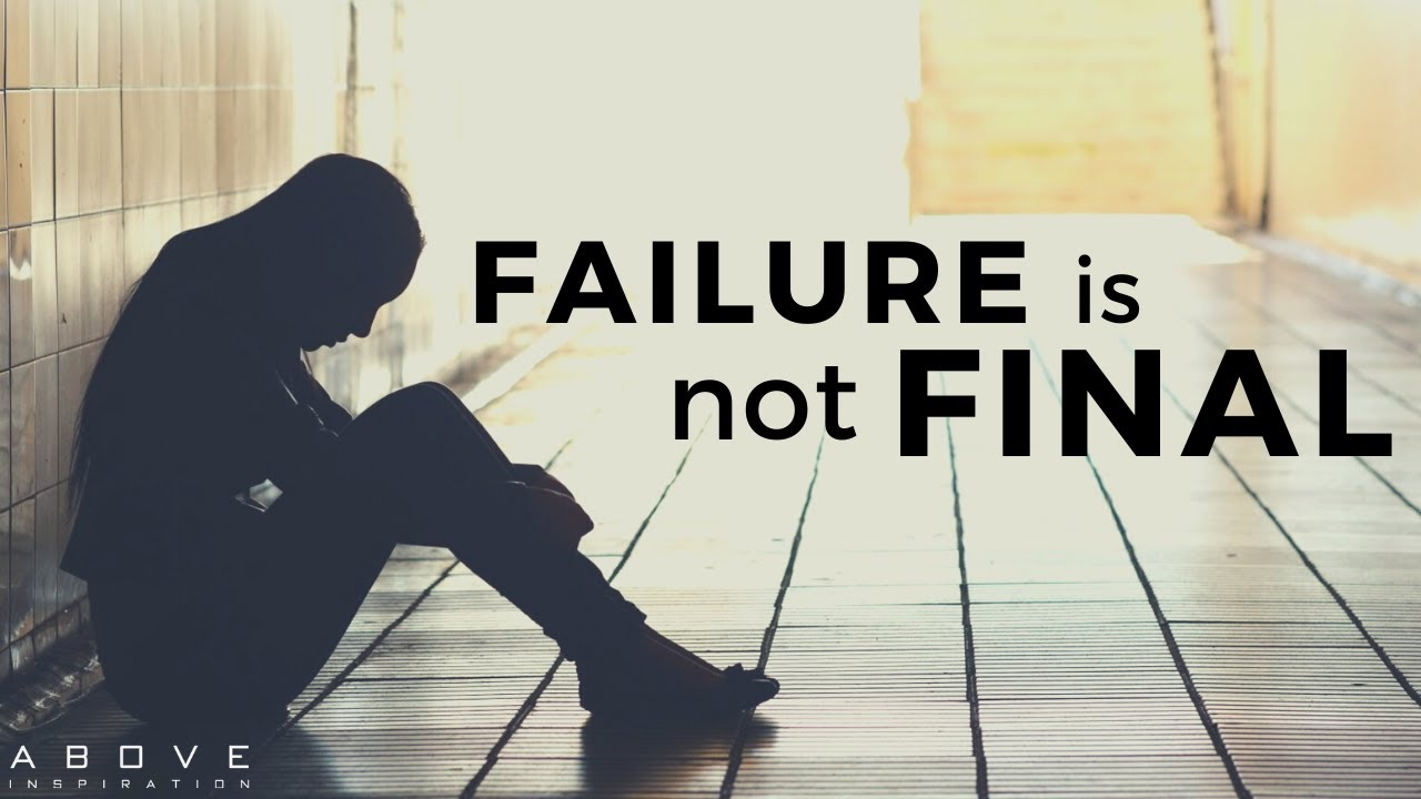 FAILURE IS NOT FINAL | Never Give Up - Inspirational & Motivational Video