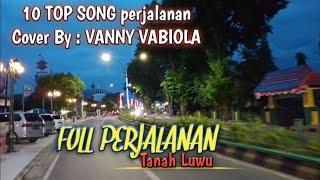 Download lagu top song Cover lagu Vanny Vabiola, full perjalanan tanah luwu