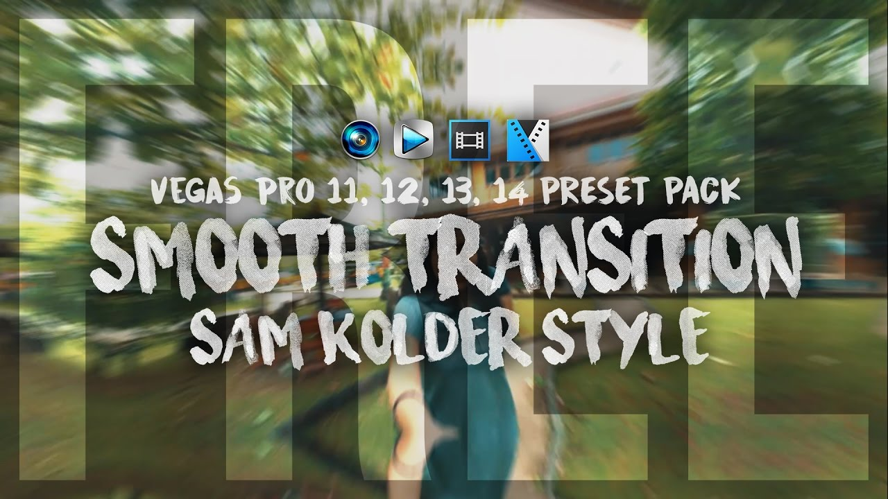 Smooth Transition Preset Pack for Vegas Pro (Sam Kolder Style