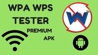 HOW TO DOWNLOAD AND INSTALL WPS WPA TESTER PREMIUM (v3.8.4.3_build_80) APK LATEST 2018 (WORKING)
