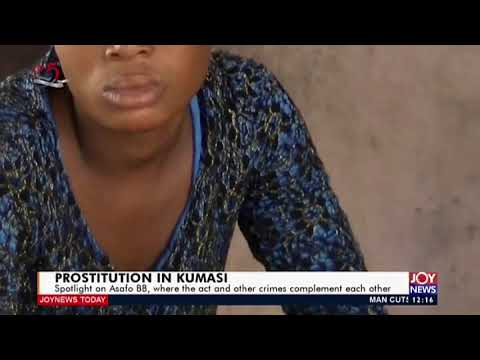 Prostitutes in Kumasi - Joy News Today (18-5-20)