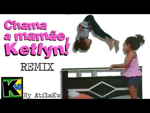 Chama a Mamãe, Ketlyn - AtilaKw Remix