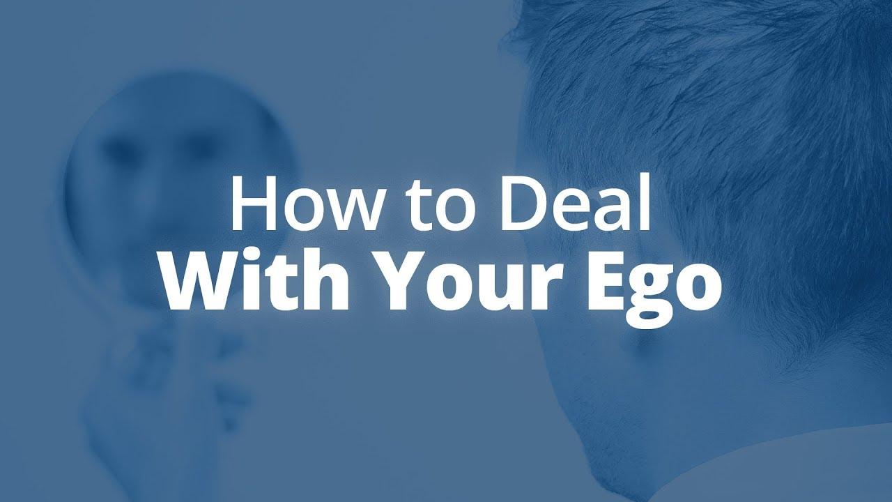 how to deal with an egomaniac