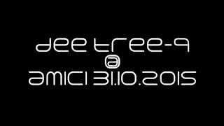 dee tree- 9@AMICI 31.10.2015
